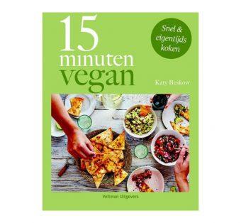15 Minuten Vegan (snel en eigentijds koken!)