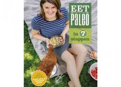 Eet Paleo in 7 Stappen (Lactosevrij! Glutenvrij! Suikervrij!)
