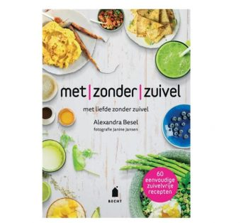 Met zonder zuivel (kookboek met 60 zuivelvrije recepten)
