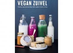 Vegan zuivel (maak je eigen plantaardige melk, yoghurt, boter en kaas)